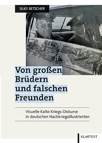 9783837507362: Von großen Brüdern und falschen Freunden: Visuelle Kalte-Kriegs-Diskurse in deutschen Nachkriegsillustrierten