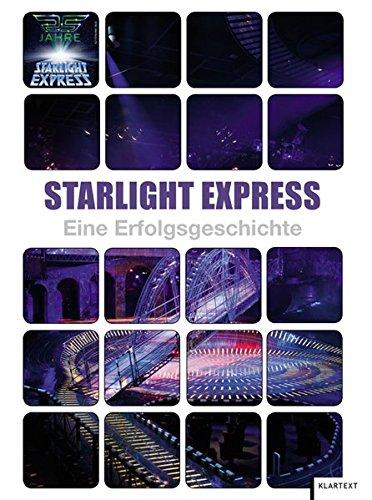 9783837507584: Starlight Express: Eine Erfolgsgeschichte