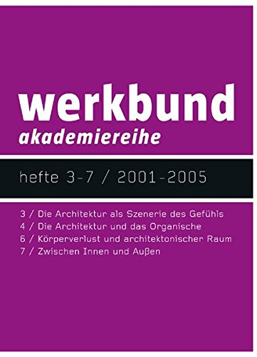 9783837507799: werkbund akademiereihe: Heft 3-7 / 2001-2005