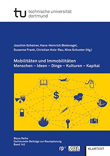 Mobilitäten und Immobilitäten: Menschen - Ideen - Dinge - Kulturen - Kapital (Paperback)