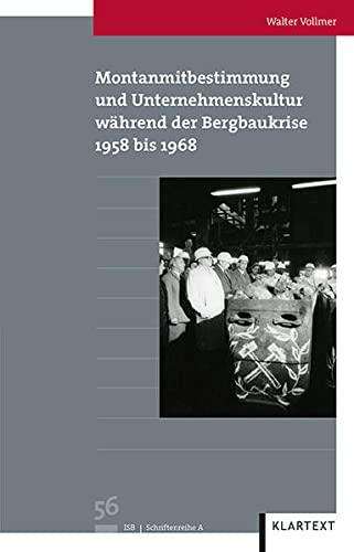 9783837509175: Montanmitbestimmung und Unternehmenskultur während der Bergbaukrise: 1958 bis 1968
