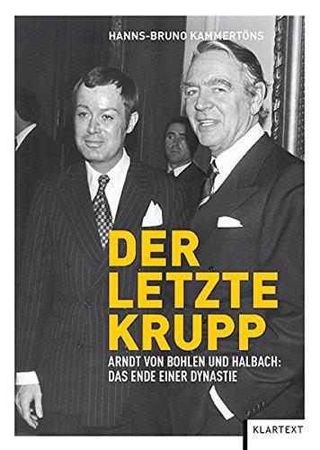 9783837509304: Der letzte Krupp: Arndt von Bohlen und Halbach: Das Ende einer Dynastie