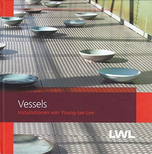 Vessels. Installationen von Young-Jae Lee. LWL-Industriemuseum: Lee, Young-Jae: