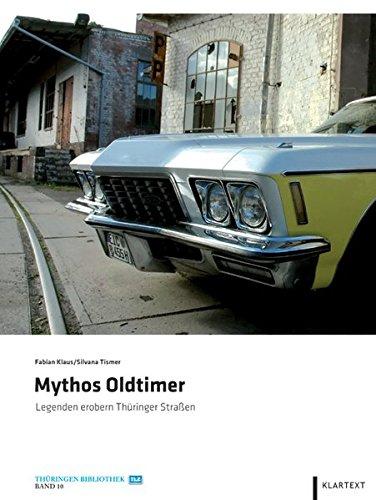 9783837509755: Mythos Oldtimer. Legenden erobern Thüringer Straßen