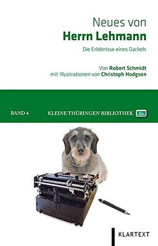 Neues von Herrn Lehmann: Die Erlebnisse eines: Schmidt, Robert