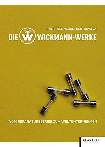 9783837510515: Die Wickmann-Werke: Vom Reparaturbetrieb zum Weltunternehmen