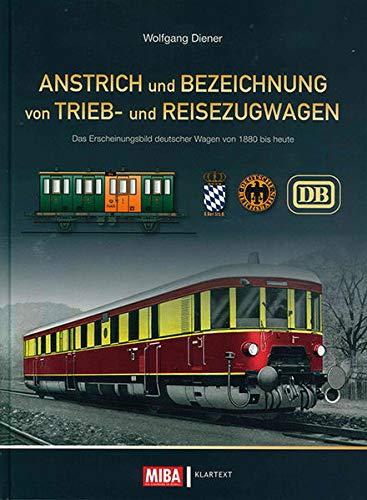9783837511604: Anstrich und Bezeichnung von Trieb- und Reisezugwagen: Das Erscheinungsbild deutscher Wagen vion 1880 bis heute