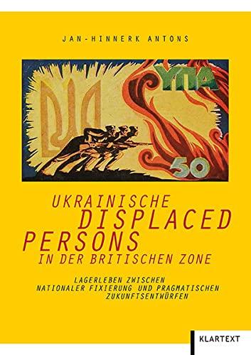Ukrainische Displaced Persons in der britischen Zone: Jan-Hinnerk Antons