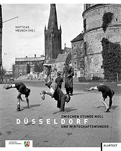 9783837512458: Düsseldorf zwischen Stunde Null und Wirtschaftswunder