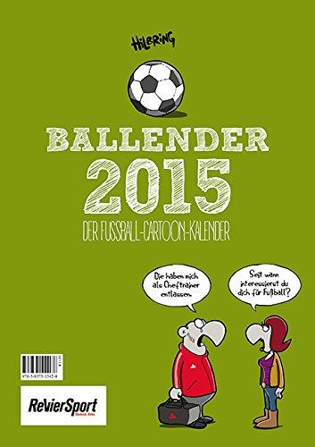 9783837513424: Ballender 2015: Der Fußball-Cartoon-Kalender