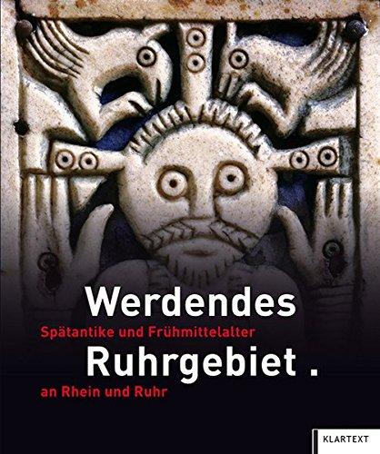 9783837513943: Werdendes Ruhrgebiet: Spätantike und Frühmittelalter an Rhein und Ruhr