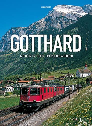 9783837514018: Gotthard: Königin der Alpenbahnen