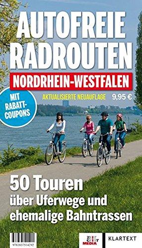 9783837514292: Autofreie Radrouten NRW: 50 Touren über Uferwege und ehemalige Bahntrassen