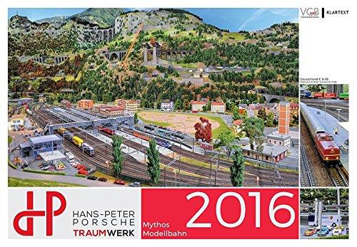9783837514346: Mythos Modellbahn 2016: Die Anlage im Hans-Peter Porsche TraumWerk. Kalender 2016