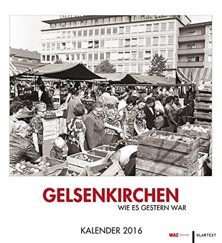 9783837514759: Gelsenkirchen wie es gestern war: Kalender 2016