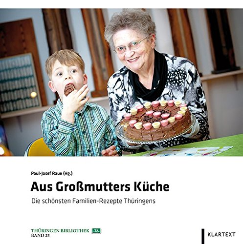 9783837514827: Aus Großmutters Küche: Die schönsten Familien-Rezepte Thüringens