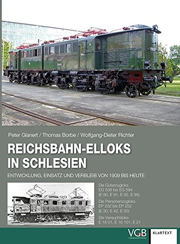 Reichsbahn-Elloks in Schlesien: Entwicklung, Einsatz und Verbleib von 1909 bis heute.Die ...