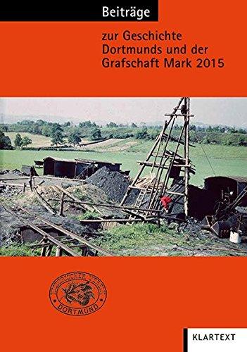9783837516128: Beiträge zur Geschichte Dortmunds und der Grafschaft Mark 2015: Band 106