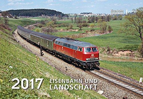 9783837516586: Eisenbahn und Landschaft 2017: Kalender 2017
