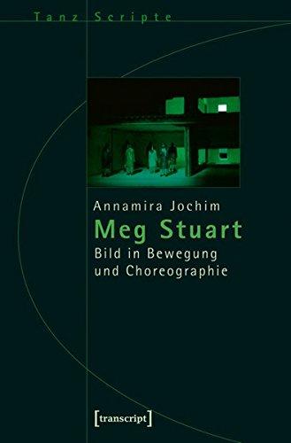 9783837610147: Meg Stuart: Bild in Bewegung und Choreographie