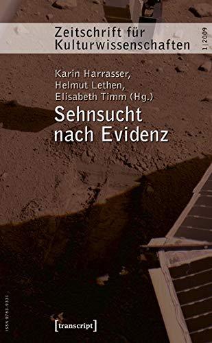9783837610390: Sehnsucht nach Evidenz: Zeitschrift für Kultruwissenschaften 1/2009