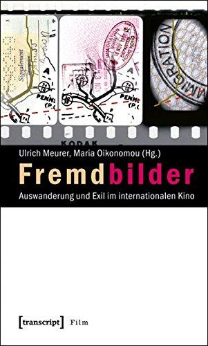9783837611229: Fremdbilder: Auswanderung und Exil im internationalen Kino
