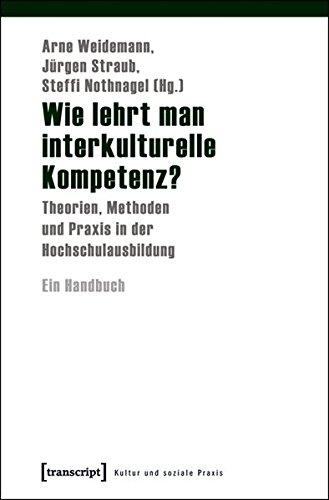 9783837611502: Wie lehrt man interkulturelle Kompetenz?: Theorien, Methoden und Praxis in der Hochschulausbildung. Ein Handbuch