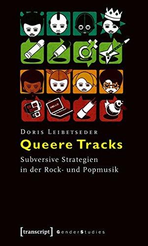 9783837611939: Queere Tracks: Subversive Strategien in der Rock- und Popmusik