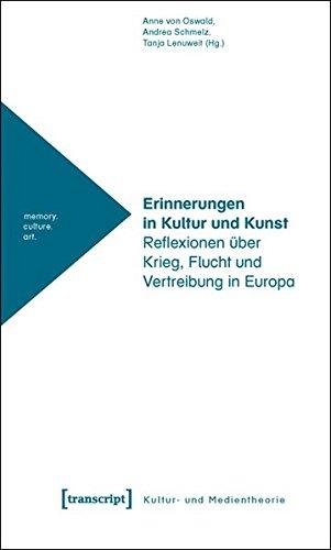 9783837612028: Erinnerung in Kultur und Kunst: Reflexionen über Krieg, Flucht und Vertreibung in Europa