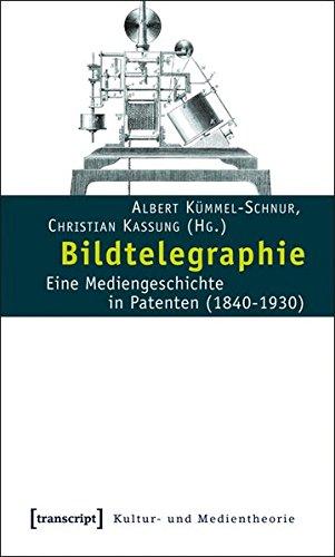 9783837612257: Bildtelegraphie: Eine Mediengeschichte in Patenten (1840-1930)
