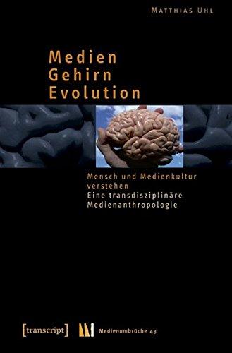 9783837612554: Medien - Gehirn - Evolution