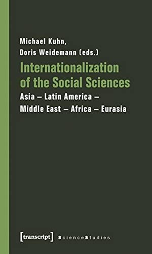 9783837613070: Internationalization of the Social Sciences: Asia Latin America Middle East Africa Eurasia