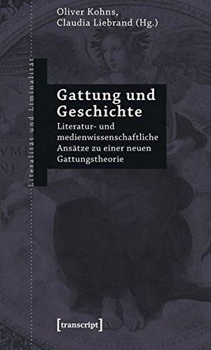 9783837613599: Gattung und Geschichte: Literatur- und medienwissenschaftliche Ansätze zu einer neuen Gattungstheorie