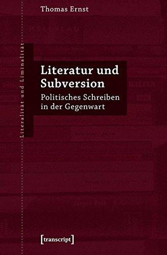 Literatur und Subversion: Politisches Schreiben in der Gegenwart (Paperback): Thomas Ernst