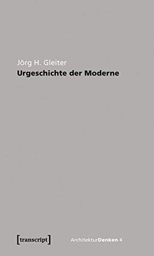 9783837615340: Urgeschichte der Moderne