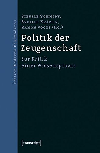 Politik der Zeugenschaft: Transcript Verlag