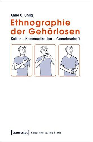 9783837617931: Ethnographie der Gehörlosen: Kultur - Kommunikation - Gemeinschaft