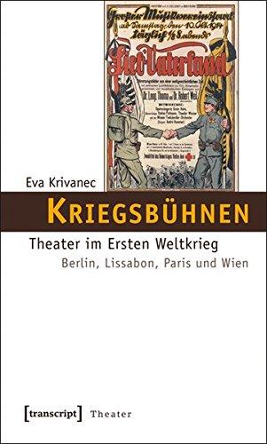 9783837618372: Kriegsb�hnen: Theater im Ersten Weltkrieg. Berlin, Lissabon, Paris und Wien