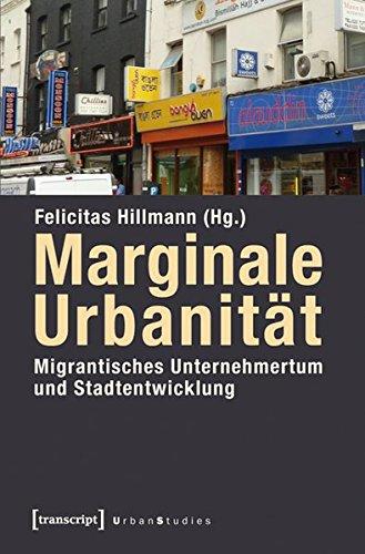 9783837619386: Marginale Urbanität: Migrantisches Unternehmertum und Stadtentwicklung