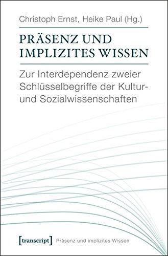 9783837619393: Pr�senz und implizites Wissen: Zur Interdependenz zweier Schl�sselbegriffe der Kultur- und Sozialwissenschaften  (unter Mitarbeit von Katharina Gerund und David Kaldewey)
