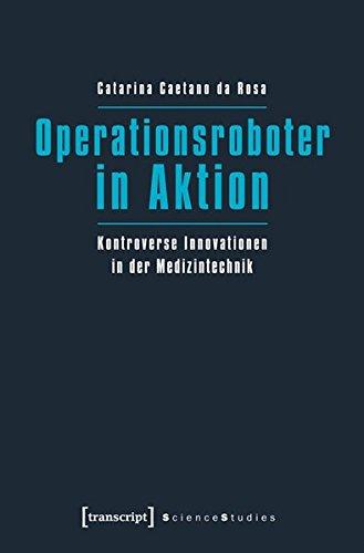 9783837621655: Operationsroboter in Aktion: Kontroverse Innovationen in der Medizintechnik