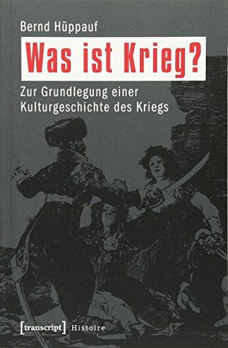 9783837621808: Was ist Krieg?: Zur Grundlegung einer Kulturgeschichte des Kriegs