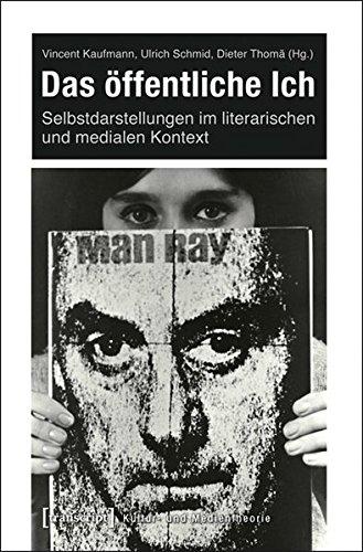 9783837624090: Das öffentliche Ich: Selbstdarstellungen im literarischen und medialen Kontext