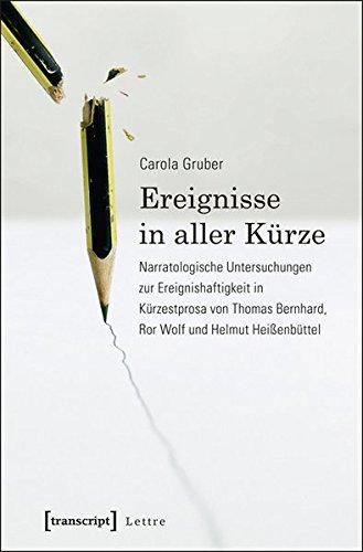 9783837624335: Ereignisse in aller Kürze: Narratologische Untersuchungen zur Ereignishaftigkeit in Kürzestprosa von Thomas Bernhard, Ror Wolf und Helmut Heißenbüttel
