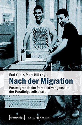 9783837625042: Nach der Migration: Postmigrantische Perspektiven jenseits der Parallelgesellschaft