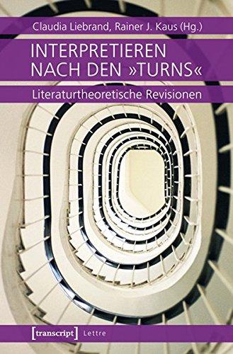 Interpretieren nach den turns: Literaturtheoretische Revisionen: Claudia Liebrand, Rainer