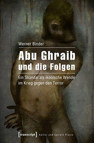 Abu Ghraib und die Folgen: Werner Binder