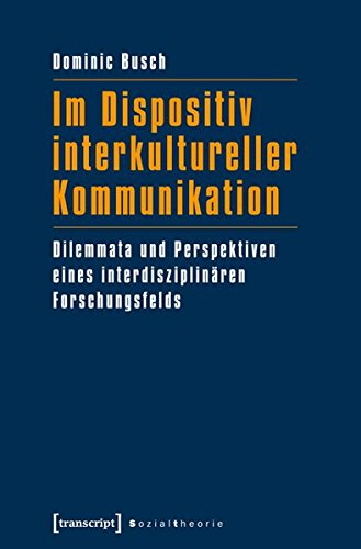 Im Dispositiv interkultureller Kommunikation: Dominic Busch