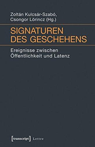 Signaturen des Geschehens: Zoltán Kulcsár-Szabó