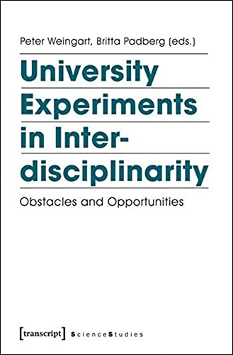 9783837626162: University Experiments in Interdisciplinarity: Obstacles and Opportunities (Science Studies)